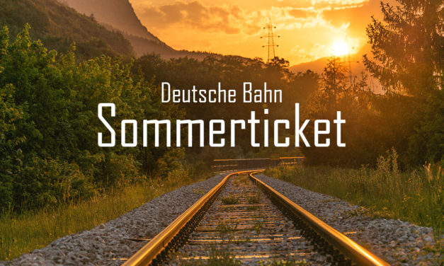 Sommerticket – günstig durch Deutschland mit der Bahn