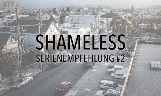 Shameless – Serienempfehlung #2